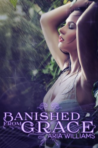 Banished From Grace (Fall From Grace Series Book 1) by [Williams, Aria]