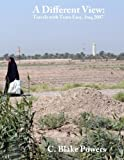 img - for A Different View: Travels with Team Easy, Iraq 2007 book / textbook / text book