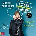 Eltern haften an ihren Kindern: Überleben mit Nachwuchs Hörbuch von Martin Zingsheim Gesprochen von: Martin Zingsheim