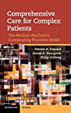 img - for Comprehensive Care for Complex Patients: The Medical-Psychiatric Coordinating Physician Model book / textbook / text book