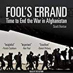 Fool's Errand: Time to End the War in Afghanistan | Scott Horton