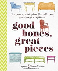 Good Bones, Great Pieces: The Seven Essential Pieces That Will Carry You Through a Lifetime