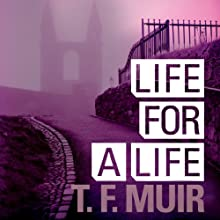Life for a Life: DI Gilchrist, Book 4 Audiobook by T. F. Muir Narrated by David Monteath