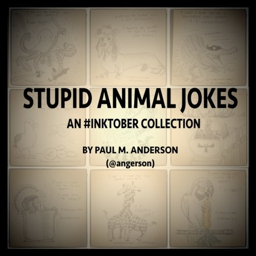 Stupid Animal Jokes: An #Inktober Collection