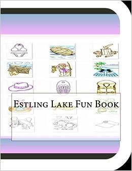 Estling Lake Fun Book: A Fun and Educational Book on Estling Lake
