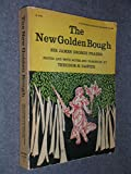 img - for The New Golden Bough: A new Abridgment of the classic work by Sir James George Fraser (A Doubleday Anchor Magnum A270) book / textbook / text book