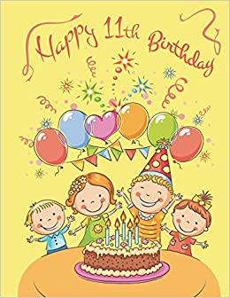 Happy 11th Birthday 185 Lined Pages Notebook Journal Diary