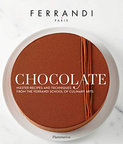 Chocolate: Recipes and Techniques from the Ferrandi School of Culinary Arts by Ferrandi Paris