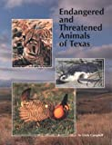 Endangered and Threatened Animals of Texas: Their Life History and Management
