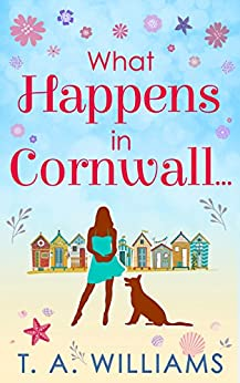 What Happens In Cornwall... by [Williams, T A]