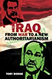 Iraq – From War to a New Authoritarianism (Adelphi series)
