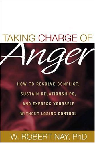 Taking Charge of Anger: How to Resolve Conflict, Sustain Relationships, and Express Yourself without Losing Control by Brand: The Guilford Press