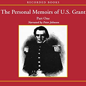 The Personal Memoirs of U.S. Grant: Part 1: The Early Years, West Point, Mexico Audiobook