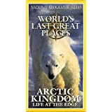 World's Last Great Places: Arctic Kingdom