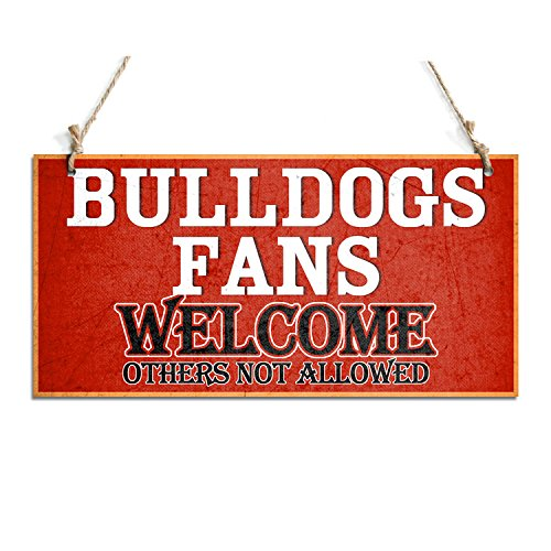 - Welcome Sign Bulldogs Fans Welcome Others Not Allowed Hanging Sign Red (10