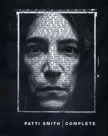 Patti Smith: Complete lyrics, reflections, and notes for the future
