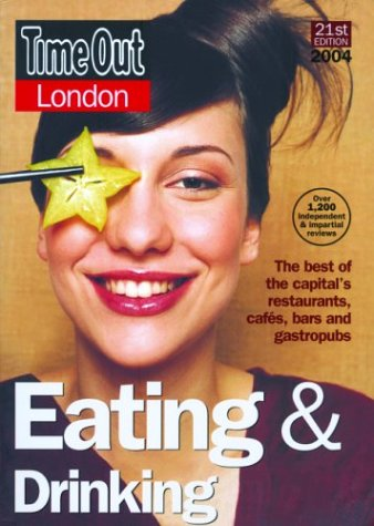 Time Out London Eating and Drinking 2004