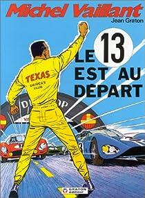 Michel Vaillant, tome 5 : Le 13 est au départ par Graton