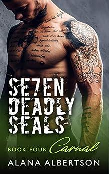 Carnal (Seven Deadly SEALs: Season One Book 4) by [Albertson, Alana]