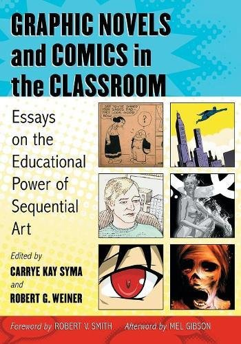 (Graphic Novels and Comics in the Classroom: Essays on the Educational Power of Sequential Art)
