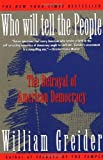 Who Will Tell the People, William Greider, 0671867407