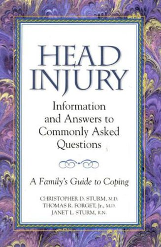 Head Injury: Information and Answers to Commonly Asked Questions: A Family's Guide to Coping