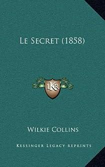 Le Secret  - 1858 par Collins