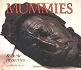 Mummies and Their Mysteries, Charlotte Wilcox and Sylvia Whitman, 0876147678