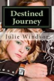 Destined Journey, Julie Windsor, 1468160605
