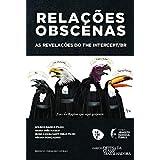 Relações Obscenas: as Revelações do The Intercept/Br