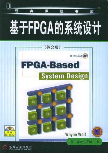 Fpga Based System Design By Wayne Wolf B01 0059 Wayne Wolf Amazon Com Books