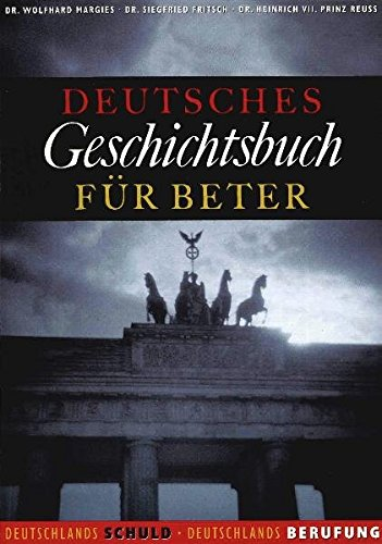 Deutsches Geschichtsbuch für Beter, Deutschlands Schuld, Deutschlands Berufung1