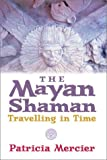 The Mayan Shamans, Patricia Mercier, 1843335964