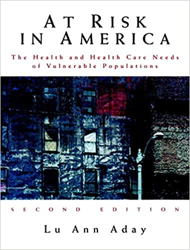 At Risk In America: The Health And Health Care Needs Of Vulnerable Populations In The United States por Lu Ann Aday epub