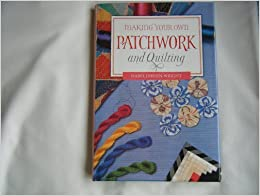 Making Your Own Patchwork and Quilting