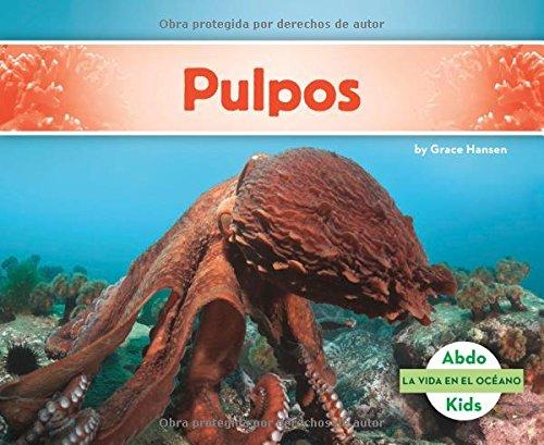 Pulpos (La Vida En El Oceano /Ocean Life) (Spanish Edition)
