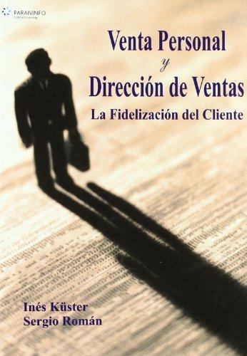 Download Venta Personal y Direccion de Ventas: La Fidelizacion del Cliente (Spanish Edition) PDF