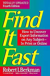 Find It Fast: How to Uncover Expert Information on Any Subject