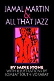 Jamal Martin and All That Jazz, Sadie Stone, 141374768X