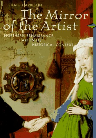 The Mirror of the Artist: Northern Renaissance Art in Its Historical Context (Abrams Perspectives)