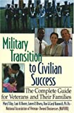 Military Transition to Civilian Success, Mary T. Hay and Lani H. Rorrer, 1570232555