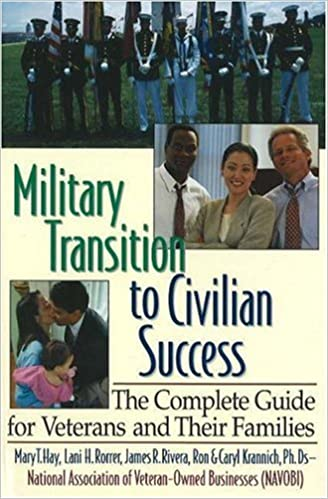 Book Military Transition to Civilian Success: The Complete Guide for Veterans and Their Families