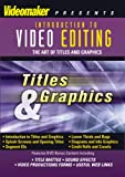 Introduction to Video Editing: The Art of Titles and Graphics
