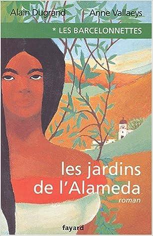 En ligne téléchargement Les Barcelonnettes, tome 1 : Les Jardins de l'Alaméda pdf ebook