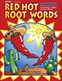 img - for Red Hot Root Words, Book 1 (Red Hot Root Words) by Draze, Dianne published by Prufrock Press, Inc. (2005) book / textbook / text book