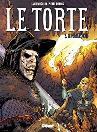 Le Torte, tome 5 : Le veneur noir par Pierre Dubois