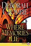 Where Memories Lie, Deborah Crombie, 0061562637