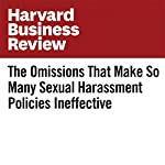The Omissions That Make So Many Sexual Harassment Policies Ineffective | Debbie S. Dougherty