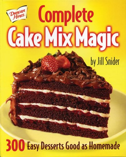 Duncan Hines Complete Cake Mix Magic (Duncan Hines Cake Recipes)