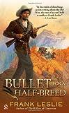 Bullet for a Half-Breed, Frank Leslie, 0451231910